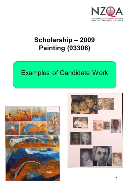 1 Scholarship – 2009 Painting (93306) Examples of Candidate Work.