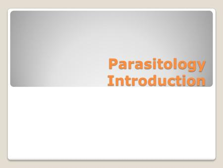 Parasitology Introduction What is a parasite? Kinetoplastids VectorsStructures Identification 100 200 300 400 500.
