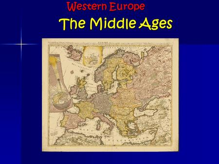 The Middle Ages Western Europe. The Roman Catholic Church.