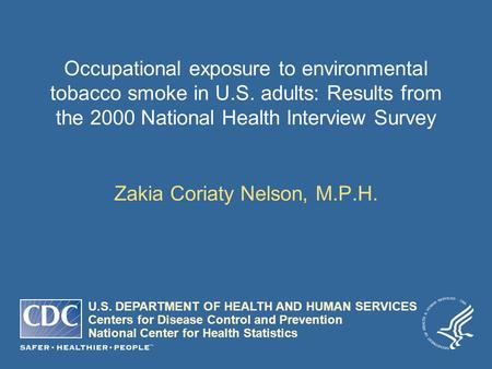 U.S. DEPARTMENT OF HEALTH AND HUMAN SERVICES Centers for Disease Control and Prevention National Center for Health Statistics Occupational exposure to.