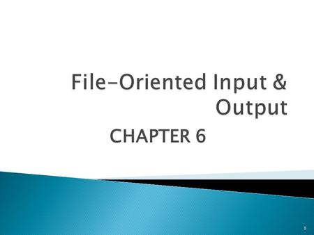 1 CHAPTER6 CHAPTER 6. Objectives: You'll learn about;  Introduction  Files and streams  Creating a sequential access file  Reading data from a sequential.