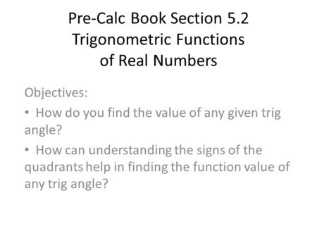 Pre-Calc Book Section 5.2 Trigonometric Functions of Real Numbers