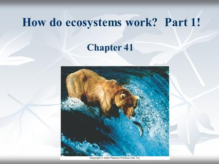 How do ecosystems work? Part 1! Chapter 41. Overview: Pathways of energy and nutrients  Materials cycle Note complete cycles for purple arrows.  Energy.