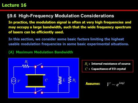 §9.6 High-Frequency Modulation Considerations Lecture 16 In practice, the modulation signal is often at very high frequencies and may occupy a large bandwidth,
