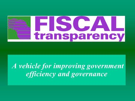 A vehicle for improving government efficiency and governance.