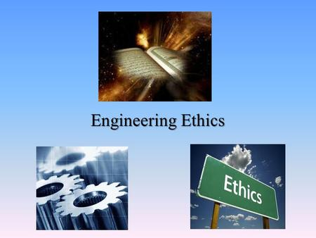 Engineering Ethics. Engineering Ethics ( II ) Wael. A. Moustafa MA.Sc., P.Eng. May 18, 2011 Mechanical Engineering Department Umm Al-Qura University.