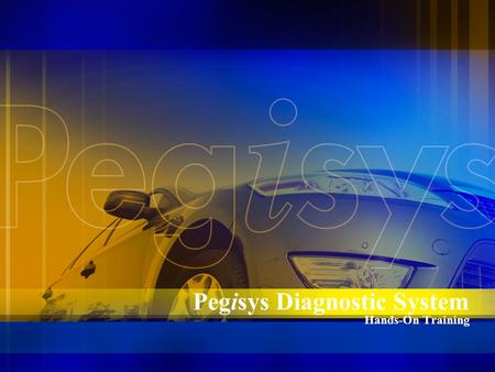 Pegisys Diagnostic System Hands-On Training. 2 Goals Each Technician will gain the ability to operate the Pegisys at a comfort level to enable them to.