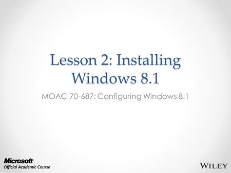 Lesson 2: Installing Windows 8.1