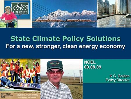 State Climate Policy Solutions For a new, stronger, clean energy economy State Climate Policy Solutions For a new, stronger, clean energy economy NCEL09.08.09.