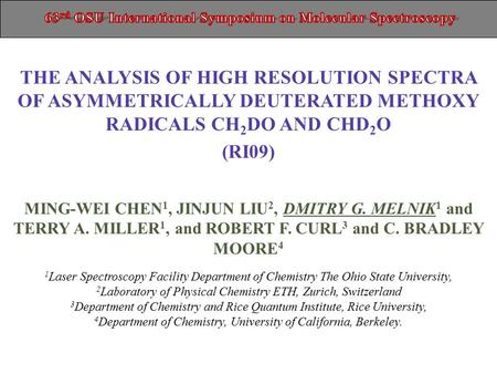 THE ANALYSIS OF HIGH RESOLUTION SPECTRA OF ASYMMETRICALLY DEUTERATED METHOXY RADICALS CH 2 DO AND CHD 2 O (RI09) MING-WEI CHEN 1, JINJUN LIU 2, DMITRY.