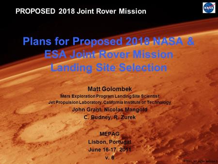 PROPOSED 2018 Joint Rover Mission Plans for Proposed 2018 NASA & ESA Joint Rover Mission Landing Site Selection Matt Golombek Mars Exploration Program.