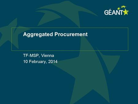 Aggregated Procurement TF-MSP, Vienna 10 February, 2014.