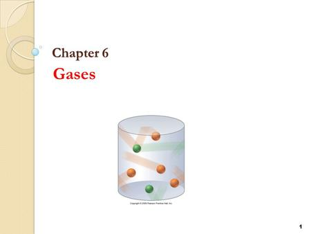 Chapter 6 Gases 1. 6.1 Properties of Gases 6.2 Gas Pressure Kinetic Theory of Gases A gas consists of small particles that move rapidly in straight lines.