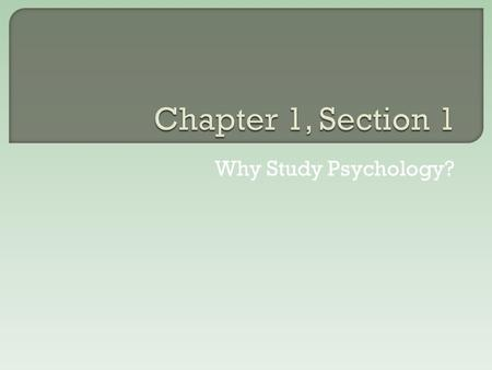 Why Study Psychology?.  Nowhere, yet. Here we go!