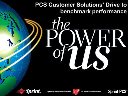 Insert Date Here PCS Customer Solutions' Drive to benchmark performance.