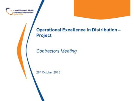 Operational Excellence in Distribution – Project Contractors Meeting 28 th October 2015.