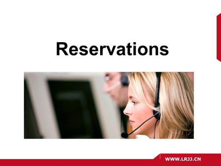 WWW.LRJJ.CN Reservations. WWW.LRJJ.CN Reservation and sales Much of the responsibility associated with projected room revenues and profitability analysis.