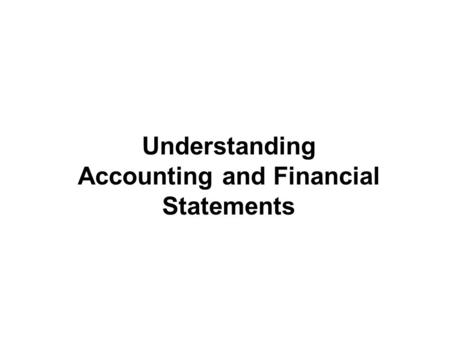 Copyright © 2005 by South-Western, a division of Thomson Learning, Inc. All rights reserved. 1-1 Understanding Accounting and Financial Statements.