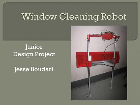 Junior Design Project Jesse Boudart.  Purpose American Society of Mechanical Engineers (ASME) Design Competition  Clean most amount of dirt (Dots) 