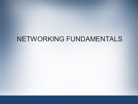 NETWORKING FUNDAMENTALS. Network+ Guide to Networks, 4e2.