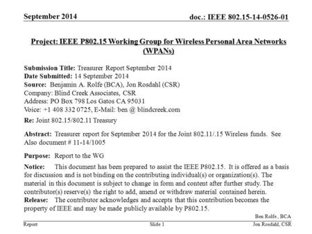 Report doc.: IEEE 802.15-14-0526-01 September 2014 Slide 1 Project: IEEE P802.15 Working Group for Wireless Personal Area Networks (WPANs) Submission Title: