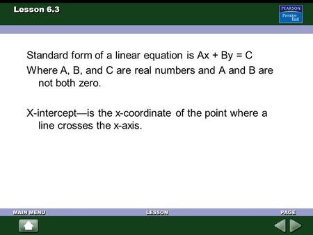 Standard form of a linear equation is Ax + By = C