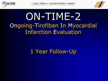 Ongoing Tirofiban In Myocardial Infarction Evaluation ON-TIME-2 Ongoing-Tirofiban In Myocardial Infarction Evaluation 1 Year Follow-Up.