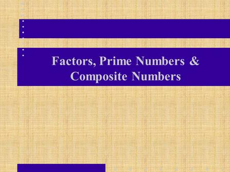 Factors, Prime Numbers & Composite Numbers. Definition Product – An answer to a multiplication problem. 7 x 8 = 56 Product.