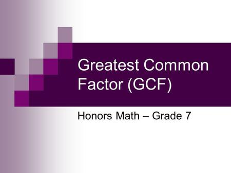 Greatest Common Factor (GCF) Honors Math – Grade 7.