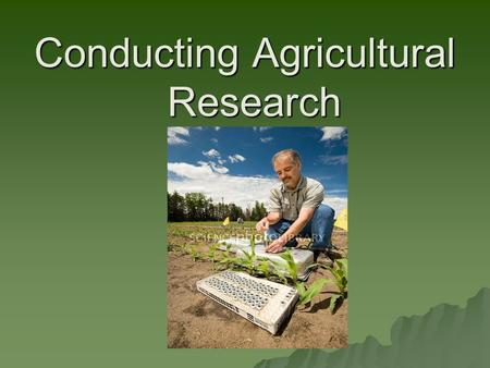 Conducting Agricultural Research. Common Core/Next Generation Science Standards Addresses  CCSS.ELA-Literacy.RH.9-10.4 - Determine the meaning of words.