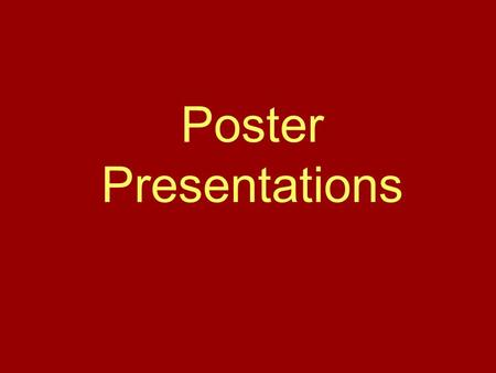 Poster Presentations. General Layout Title Hypothesis/Research Question Methodology Results Discussion References Abstract -- handout, not on poster.