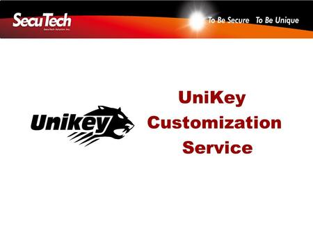 UniKey Customization Service. Customization SecuTech provides the opportunities and facilities to make your own hardware key and software, as well as.