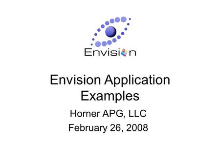 Envision Application Examples Horner APG, LLC February 26, 2008.