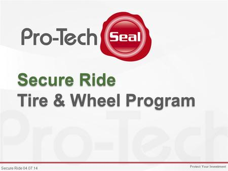 Protect Your Investment Secure Ride 04.07.14. Protect Your Investment Secure Ride 04.07.14 2.