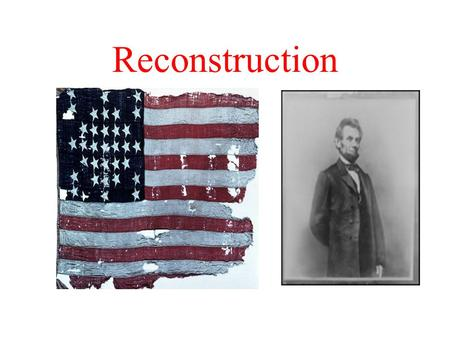 Reconstruction. The Reconstruction Period Reconstruction is the name given to the period of American history after the civil war. It is also known as.