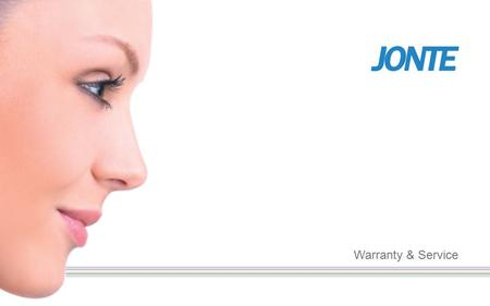 Warranty & Service. Warranty Dear customer: Many thanks for choose JONTE LASER Beauty Devices! JONTE LASER offer you two years (24 months) warranty since.