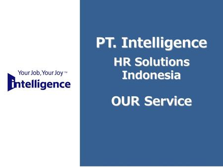 1 PT. Intelligence HR Solutions Indonesia OUR Service.
