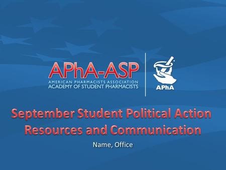 Name, Office. SPARC Goals SPARC Goals – Facilitate advocacy efforts on the chapter level – Enhance communication between the APhA-ASP Policy Standing.