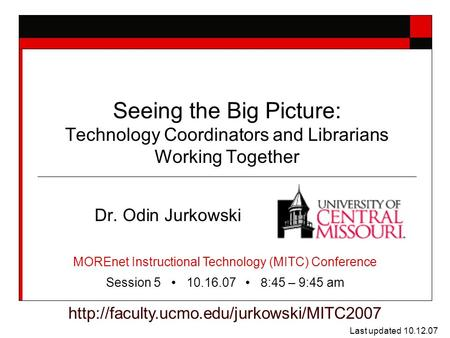 Seeing the Big Picture: Technology Coordinators and Librarians Working Together Dr. Odin Jurkowski  Last updated.