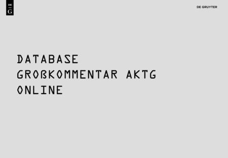 1 DATABASE GROßKOMMENTAR AKTG ONLINE. 2 GROßKOMMENTAR AKTG ONLINE Online/Purchase Options One-time purchase of base content, with subsequent yearly update.