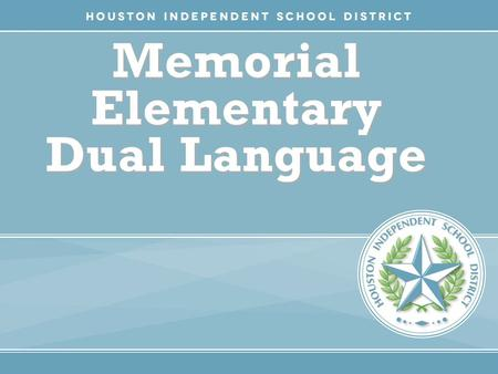 HISD Becoming #GreatAllOver Memorial Elementary Dual Language.