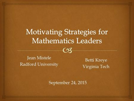Jean Mistele Radford University September 24, 2015 Betti Kreye Virginia Tech.