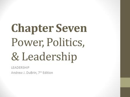 Chapter Seven Power, Politics, & Leadership