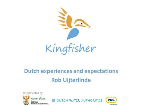 Dutch experiences and expectations Rob Uijterlinde.