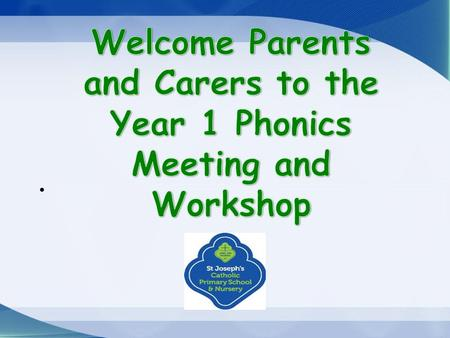 Aims Develop your confidence in helping your child/children with phonics and reading. To teach the basics of phonics and some useful phonics terms. To.