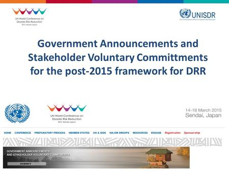 Government Announcements and Stakeholder Voluntary Committments for the post-2015 framework for DRR.