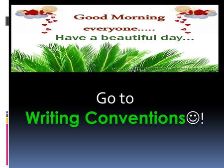 Go to Writing Conventions !. Number 1-4 1. Which word is incorrect ? A. grewB. ranC. goed 2. Which word is correct ? A. flyedB. flewC. flied 3. Which.