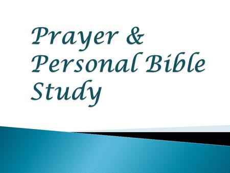 Prayer & Personal Bible Study Lesson 1 The Importance of Prayer.