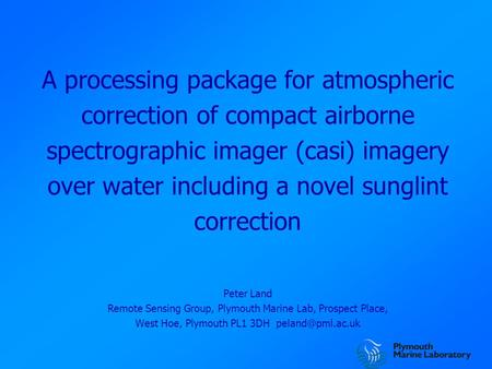 A processing package for atmospheric correction of compact airborne spectrographic imager (casi) imagery over water including a novel sunglint correction.