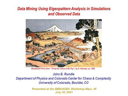 "Data Mining Using Eigenpattern Analysis in Simulations and Observed Data Woodblock Print, from ""Thirty-Six Views of Mt. Fuji"", by K. Hokusai, ca. 1830."